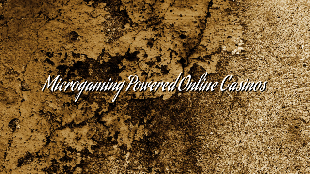 Microgaming Powered Online Casinos